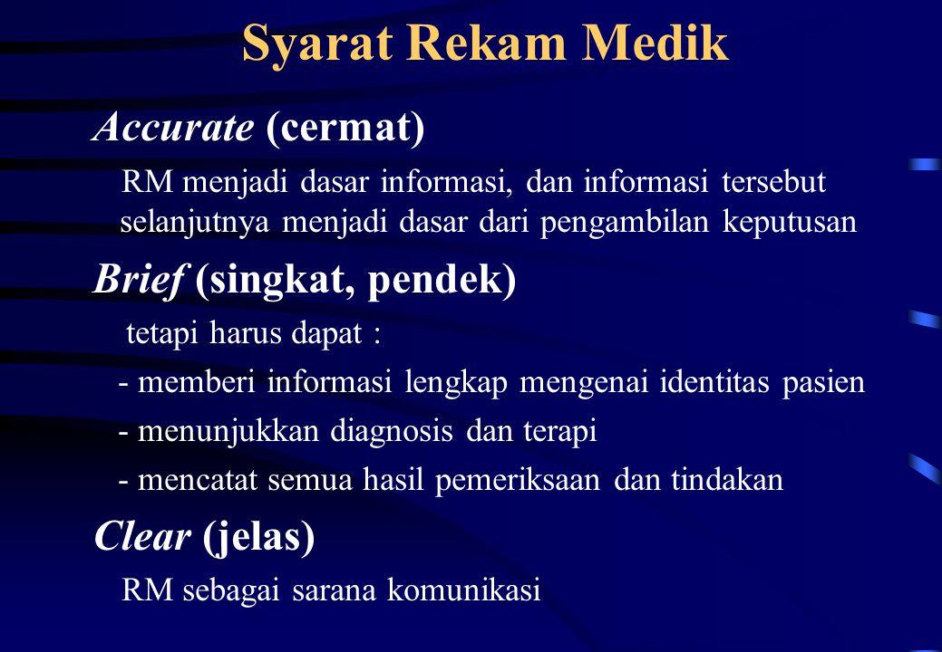 Syarat Rekam Medik Accurate (cermat) Brief (singkat, pendek)