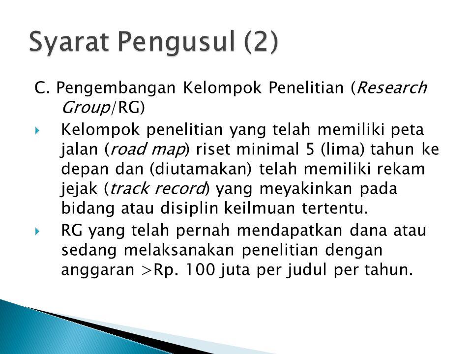Syarat Pengusul (2) C. Pengembangan Kelompok Penelitian (Research Group/RG)