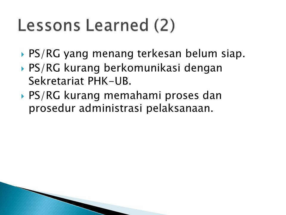 Lessons Learned (2) PS/RG yang menang terkesan belum siap.