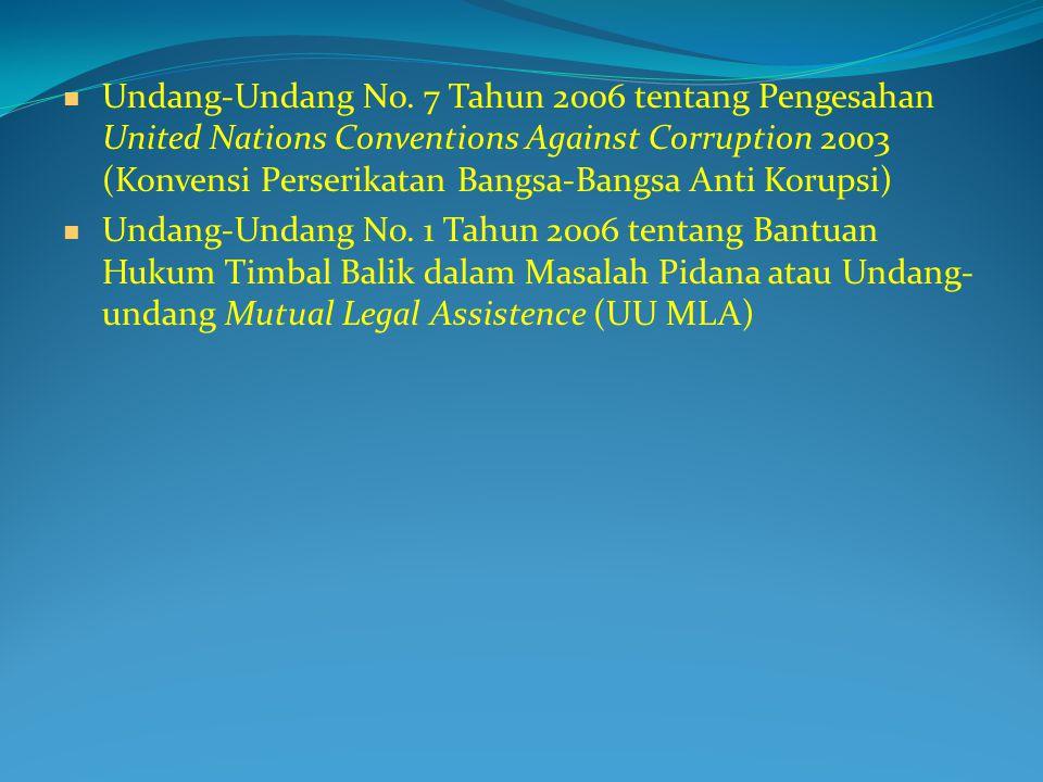 Undang-Undang No. 7 Tahun 2006 tentang Pengesahan United Nations Conventions Against Corruption 2003 (Konvensi Perserikatan Bangsa-Bangsa Anti Korupsi)