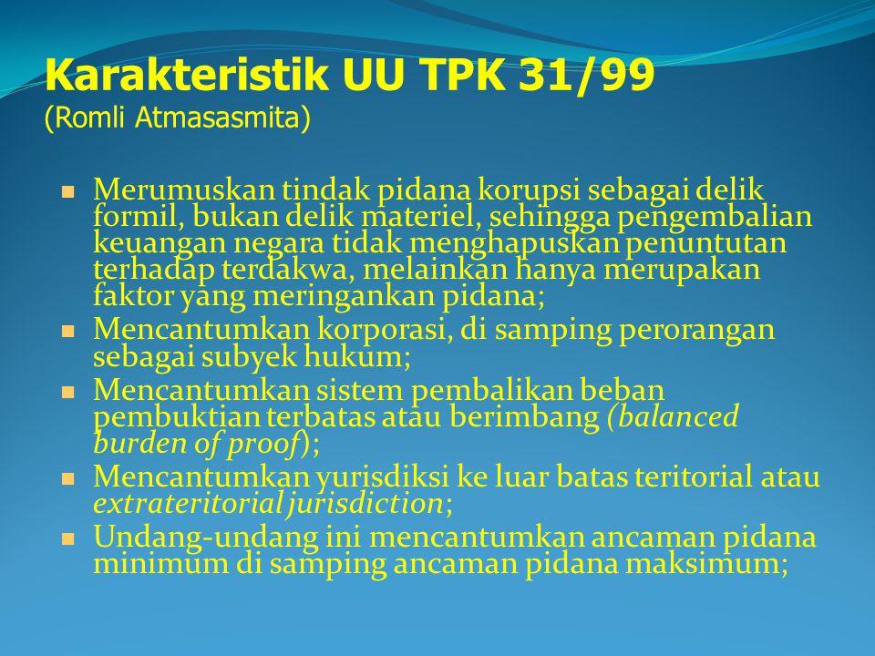 Karakteristik UU TPK 31/99 (Romli Atmasasmita)