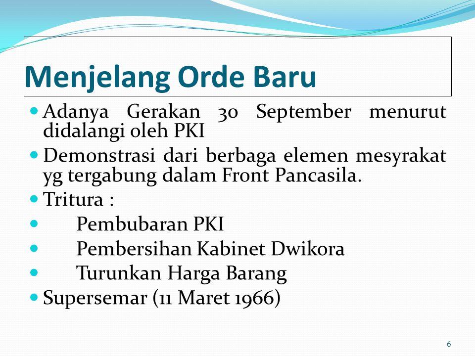 Menjelang Orde Baru Adanya Gerakan 30 September menurut didalangi oleh PKI.