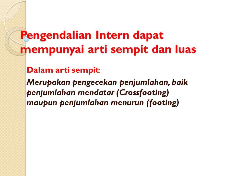 Pengendalian Intern dapat mempunyai arti sempit dan luas