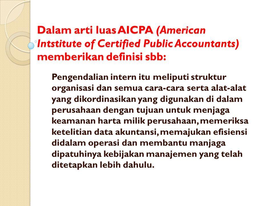 Dalam arti luas AICPA (American Intstitute of Certified Public Accountants) memberikan definisi sbb: