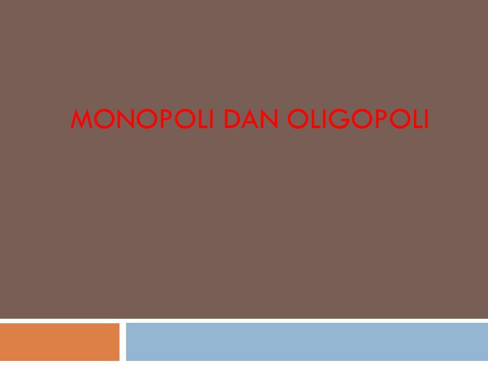 Monopoli dan Oligopoli