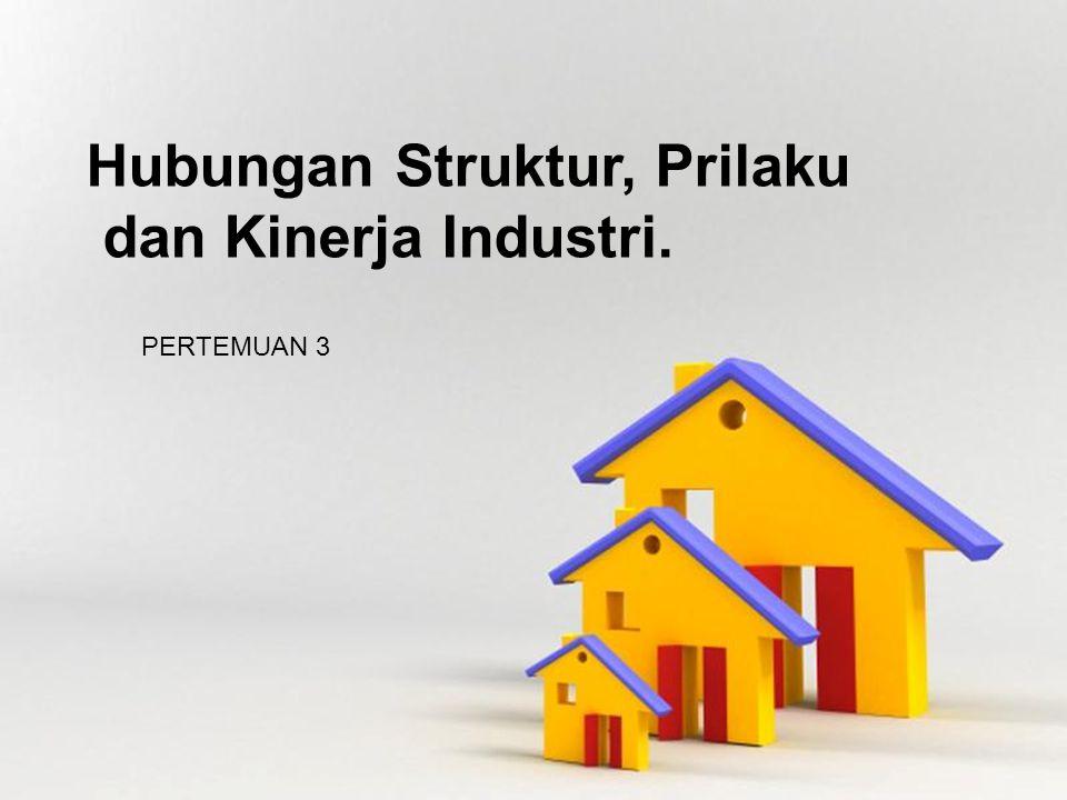 Hubungan Struktur, Prilaku dan Kinerja Industri.