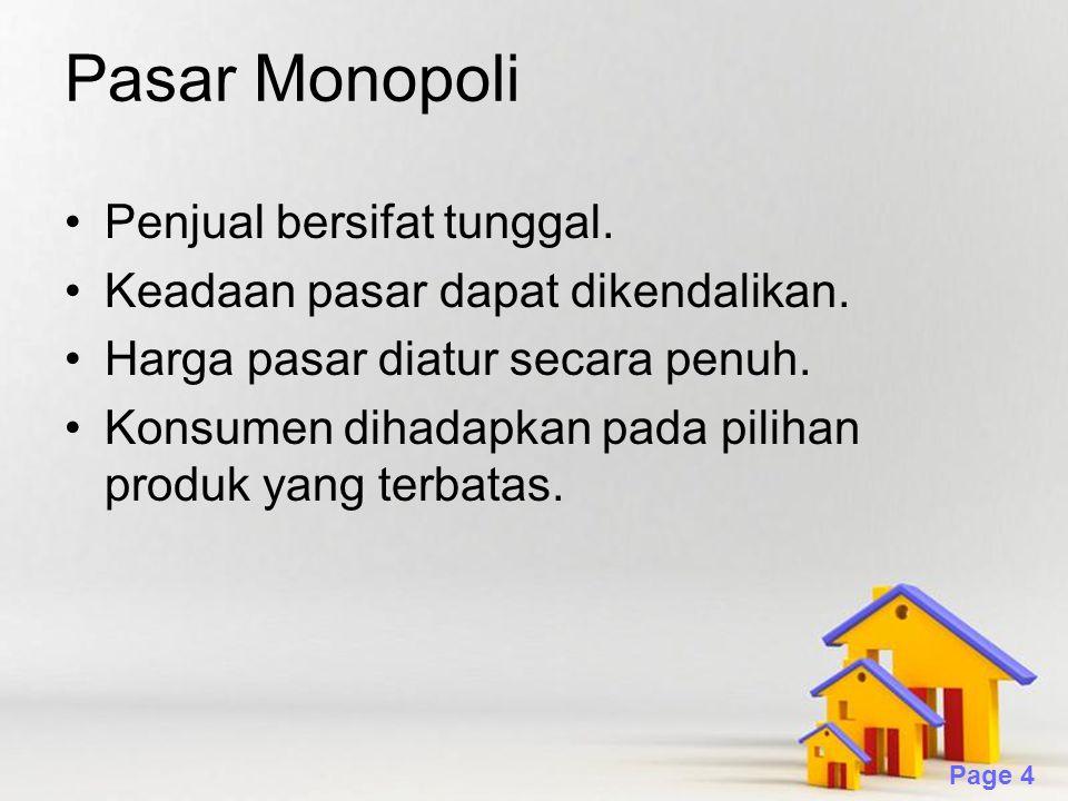 Pasar Monopoli Penjual bersifat tunggal.