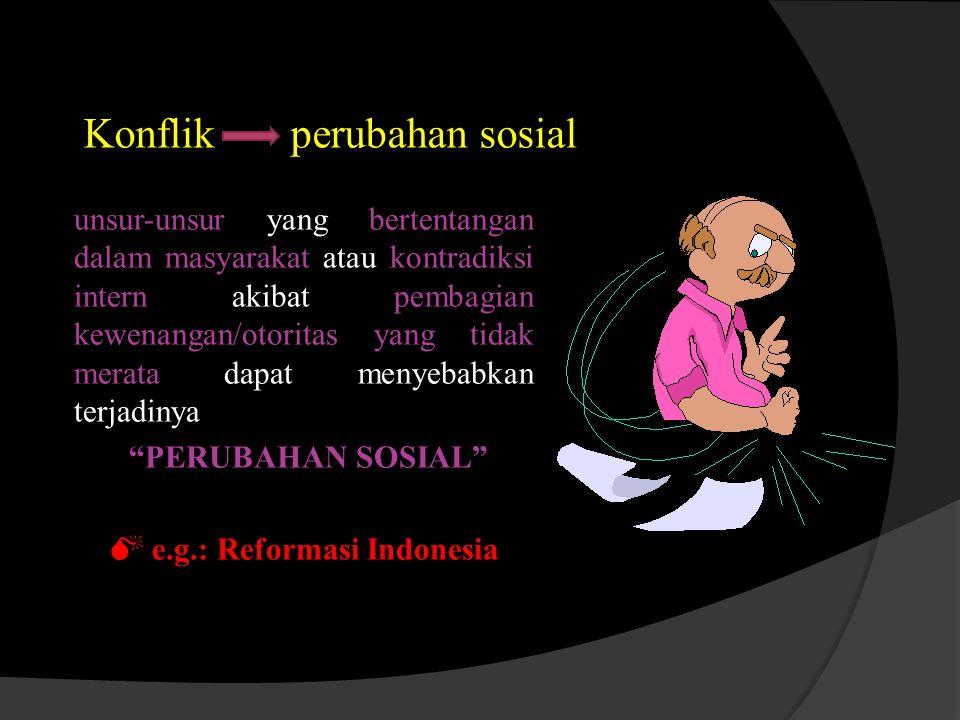  e.g.: Reformasi Indonesia