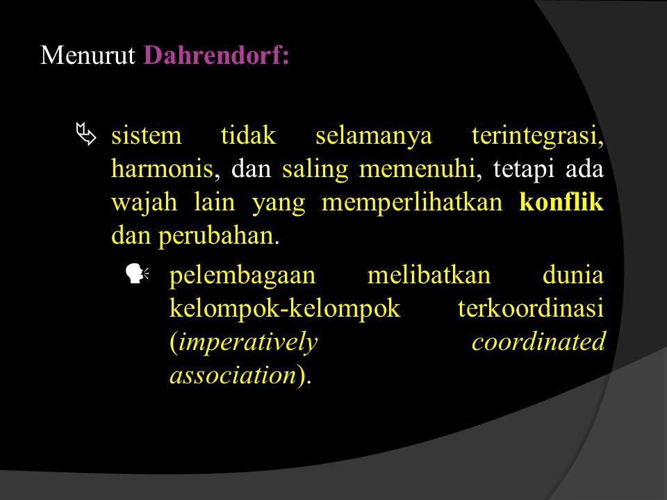 Menurut Dahrendorf: