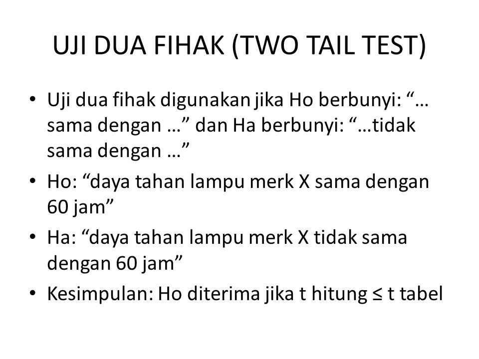 UJI DUA FIHAK (TWO TAIL TEST)