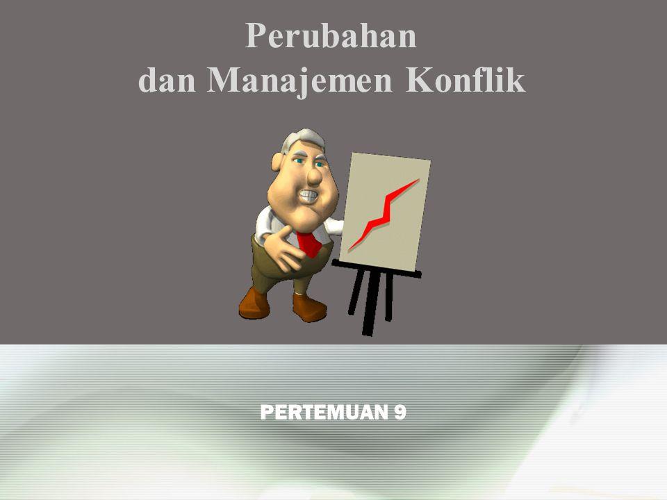 Perubahan dan Manajemen Konflik