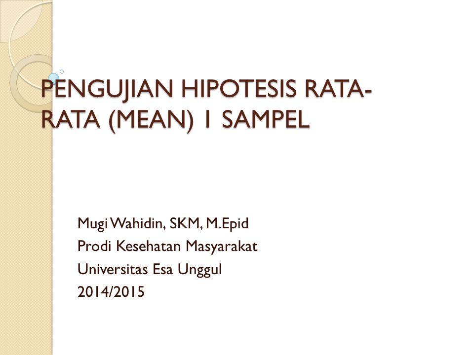 PENGUJIAN HIPOTESIS RATA-RATA (MEAN) 1 SAMPEL