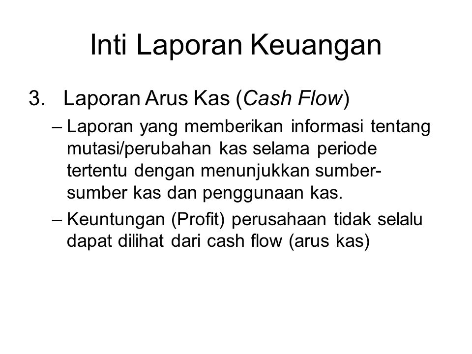Inti Laporan Keuangan 3. Laporan Arus Kas (Cash Flow)