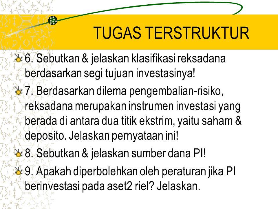 TUGAS TERSTRUKTUR 6. Sebutkan & jelaskan klasifikasi reksadana berdasarkan segi tujuan investasinya!
