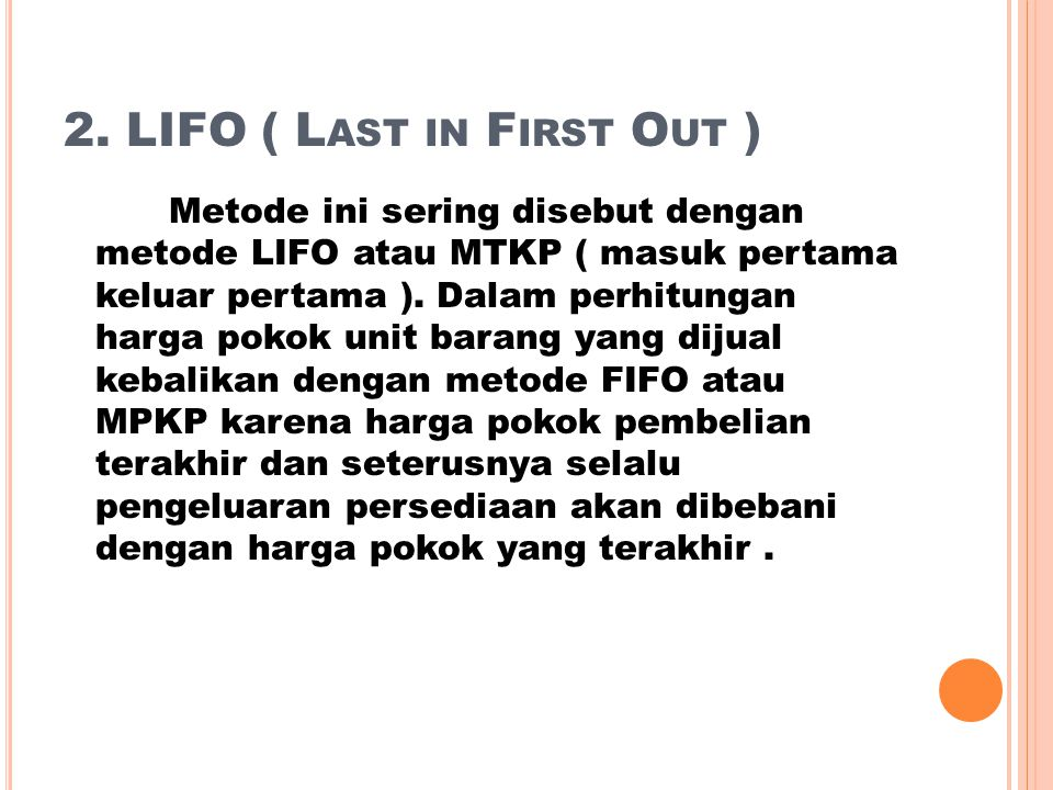 2. LIFO ( Last in First Out )