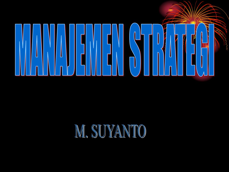 MANAJEMEN STRATEGI M. SUYANTO