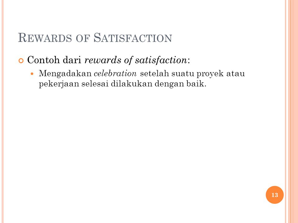 Rewards of Satisfaction