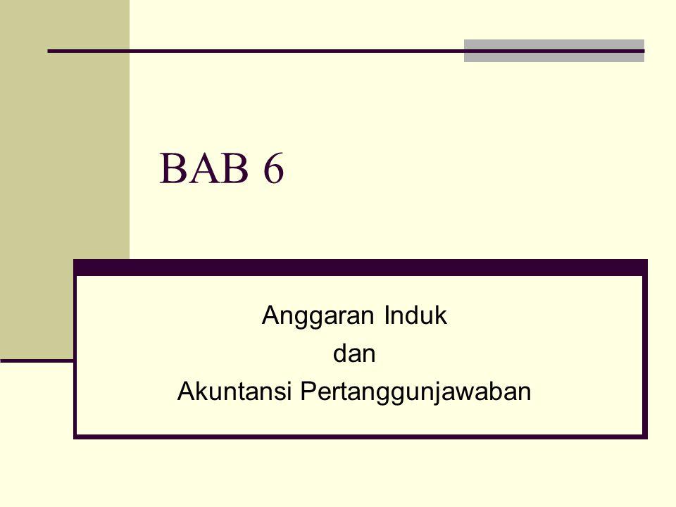 Anggaran Induk dan Akuntansi Pertanggunjawaban