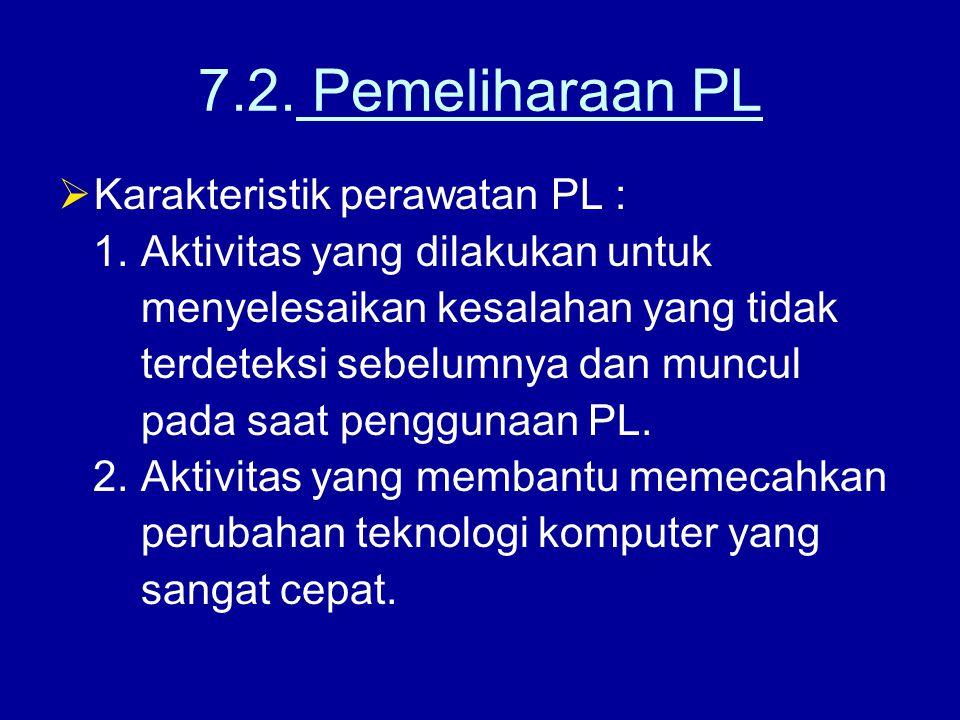 7.2. Pemeliharaan PL Karakteristik perawatan PL :