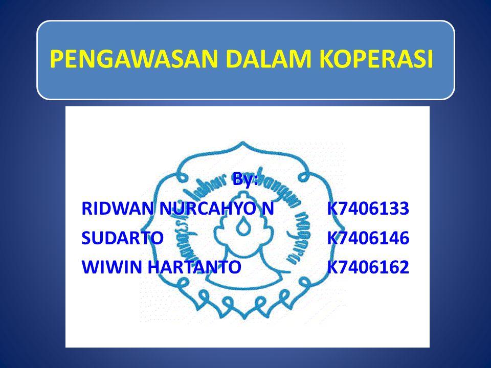 By: RIDWAN NURCAHYO N K7406133 SUDARTO K7406146