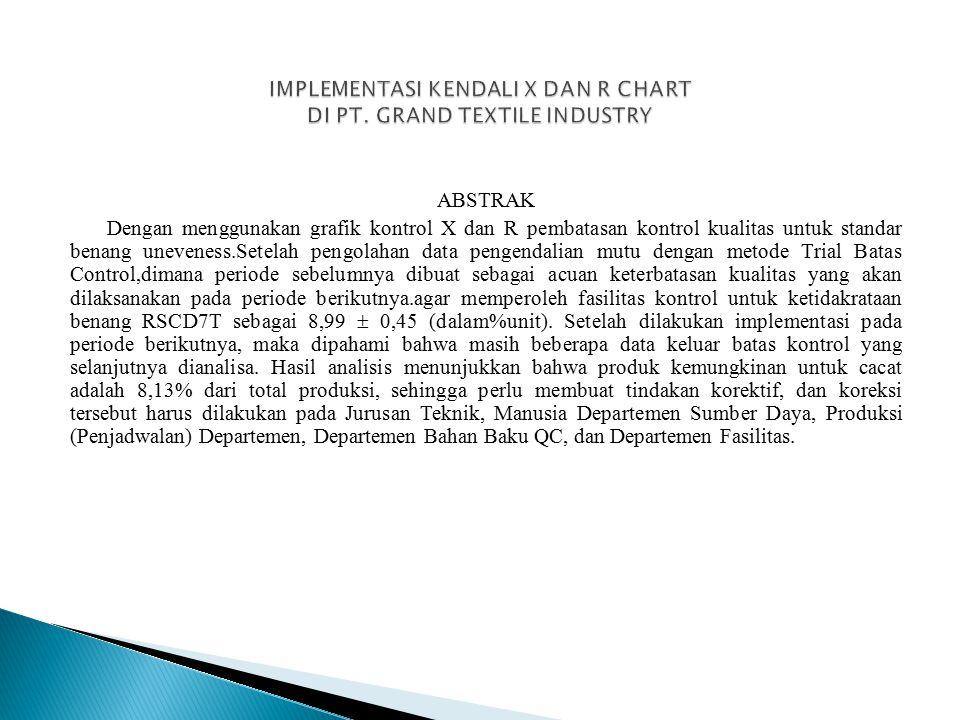 IMPLEMENTASI KENDALI X DAN R CHART DI PT. GRAND TEXTILE INDUSTRY