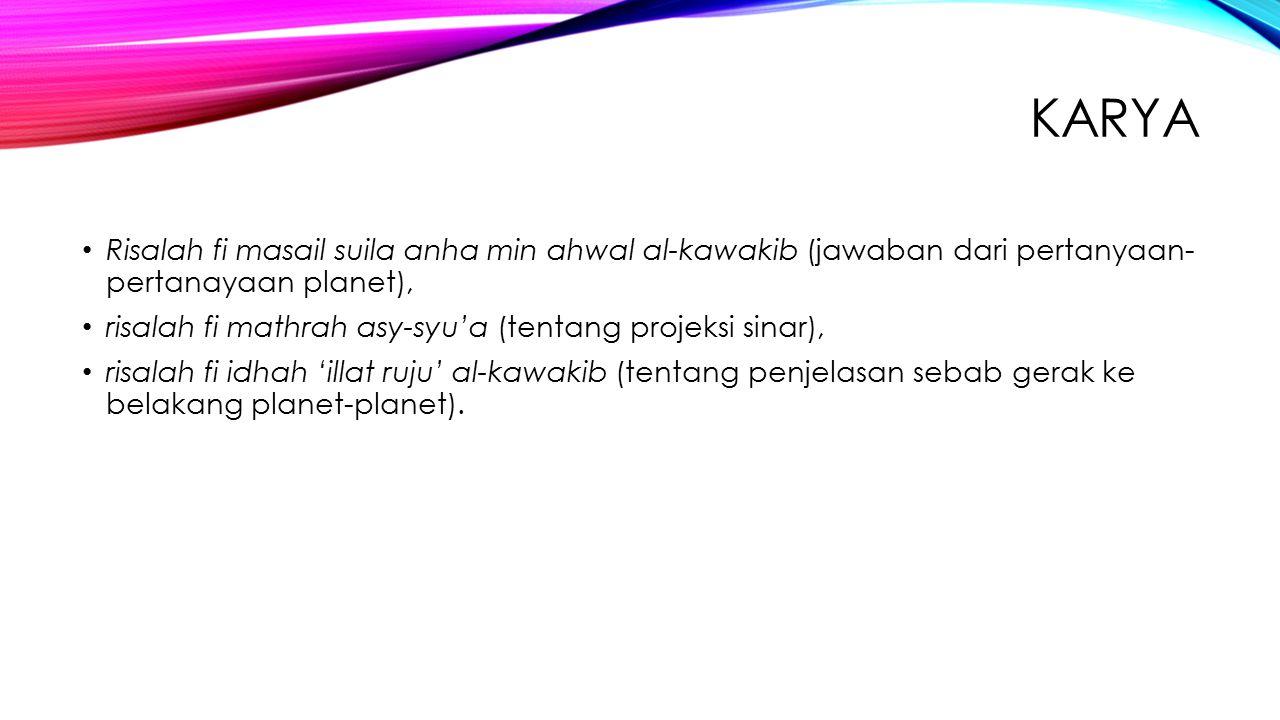 Karya Risalah fi masail suila anha min ahwal al-kawakib (jawaban dari pertanyaan- pertanayaan planet),