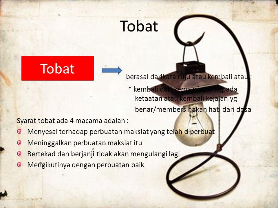 Tobat Tobat berasal darikata ruju atau kembali atau :