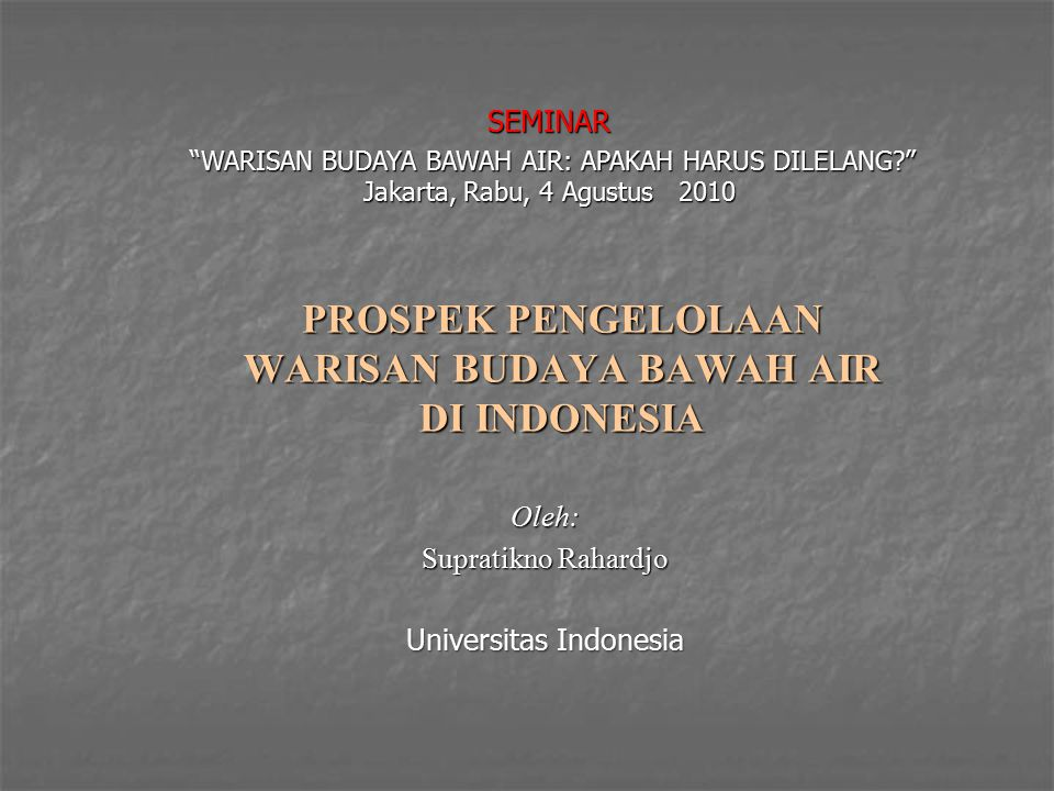 PROSPEK PENGELOLAAN WARISAN BUDAYA BAWAH AIR DI INDONESIA