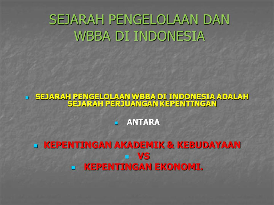 SEJARAH PENGELOLAAN DAN WBBA DI INDONESIA