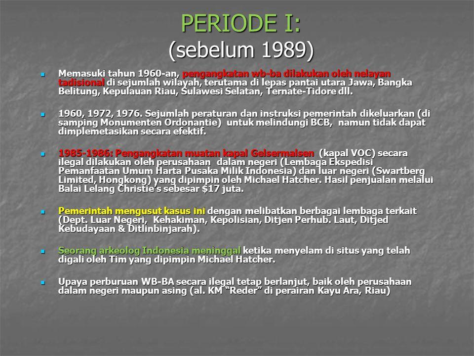 PERIODE I: (sebelum 1989)