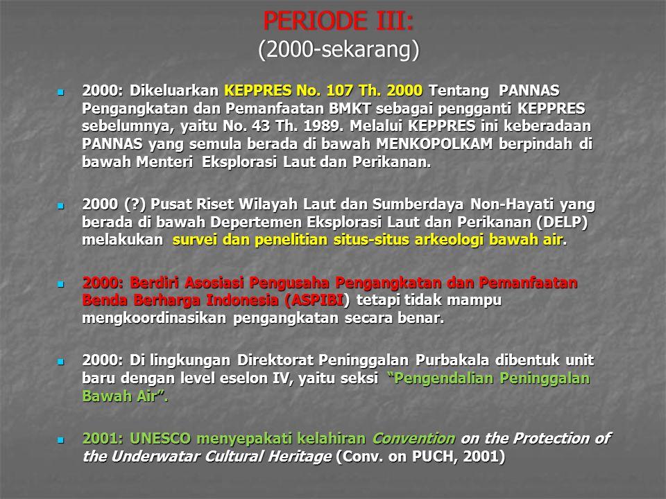 PERIODE III: (2000-sekarang)