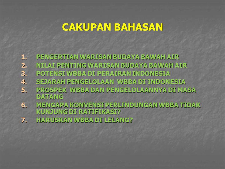 CAKUPAN BAHASAN PENGERTIAN WARISAN BUDAYA BAWAH AIR