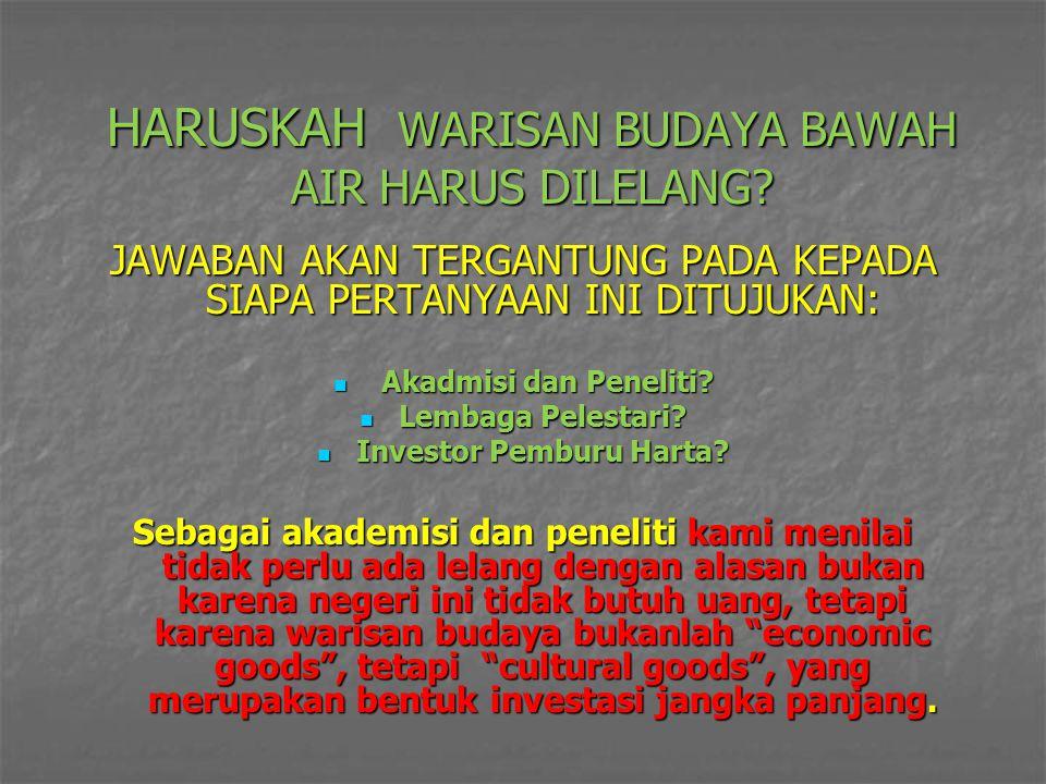 HARUSKAH WARISAN BUDAYA BAWAH AIR HARUS DILELANG