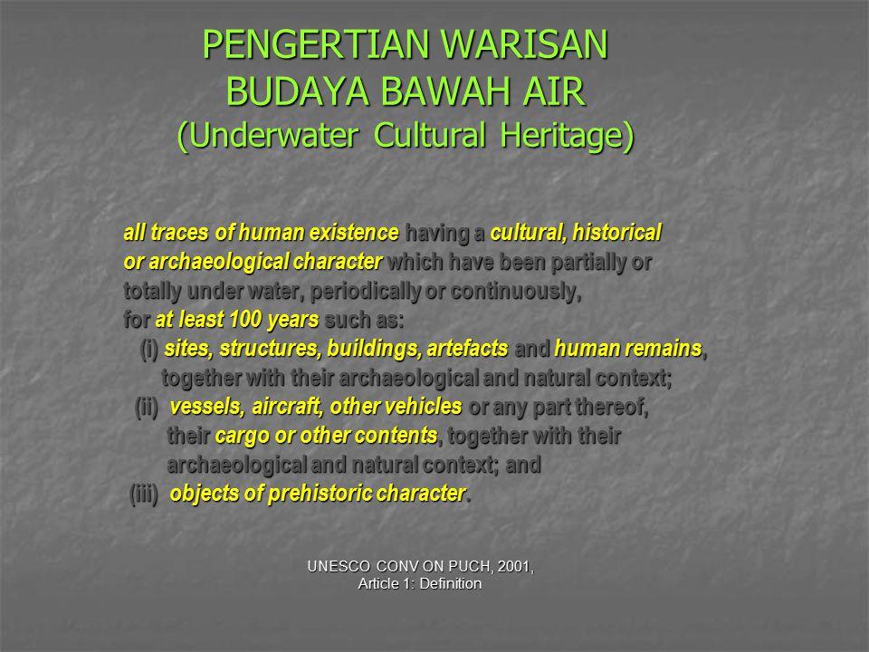 PENGERTIAN WARISAN BUDAYA BAWAH AIR (Underwater Cultural Heritage)
