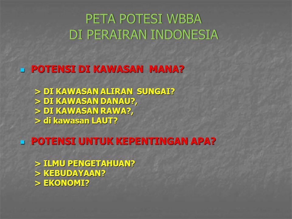 PETA POTESI WBBA DI PERAIRAN INDONESIA