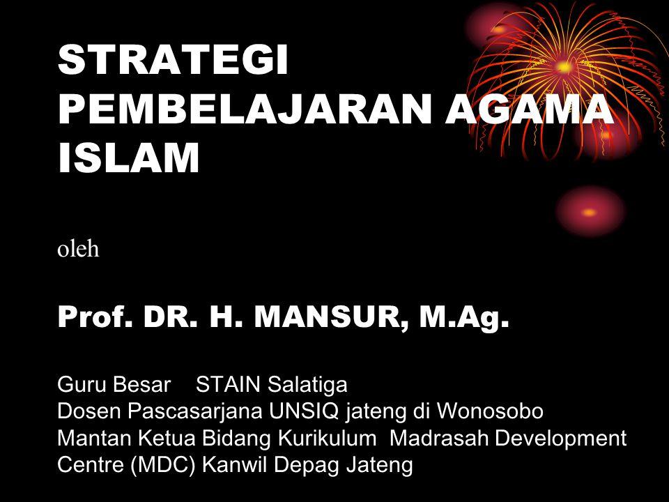 STRATEGI PEMBELAJARAN AGAMA ISLAM oleh Prof. DR. H. MANSUR, M. Ag