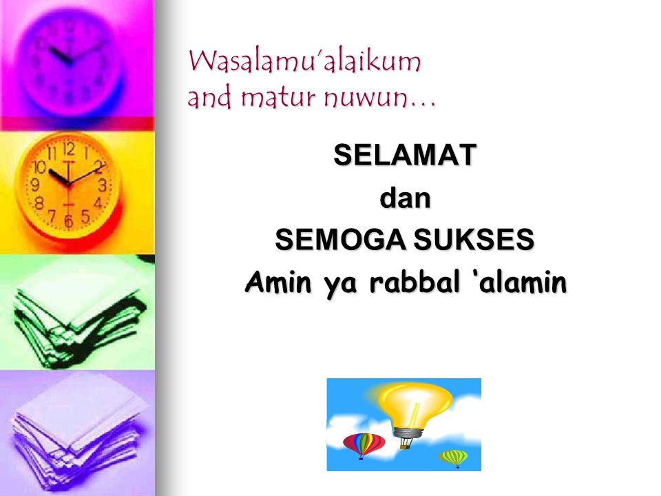 Wasalamu'alaikum and matur nuwun…