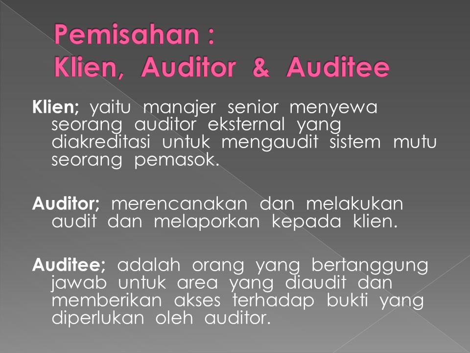 Pemisahan : Klien, Auditor & Auditee