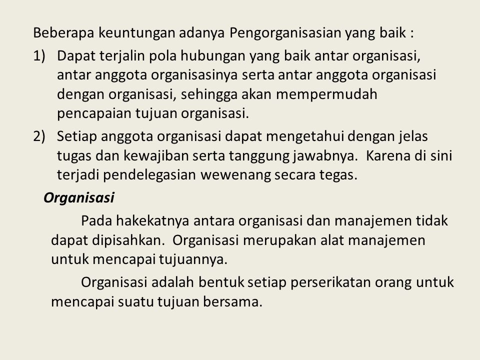 Beberapa keuntungan adanya Pengorganisasian yang baik :