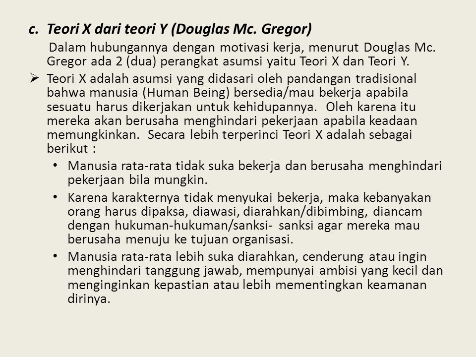 c. Teori X dari teori Y (Douglas Mc. Gregor)