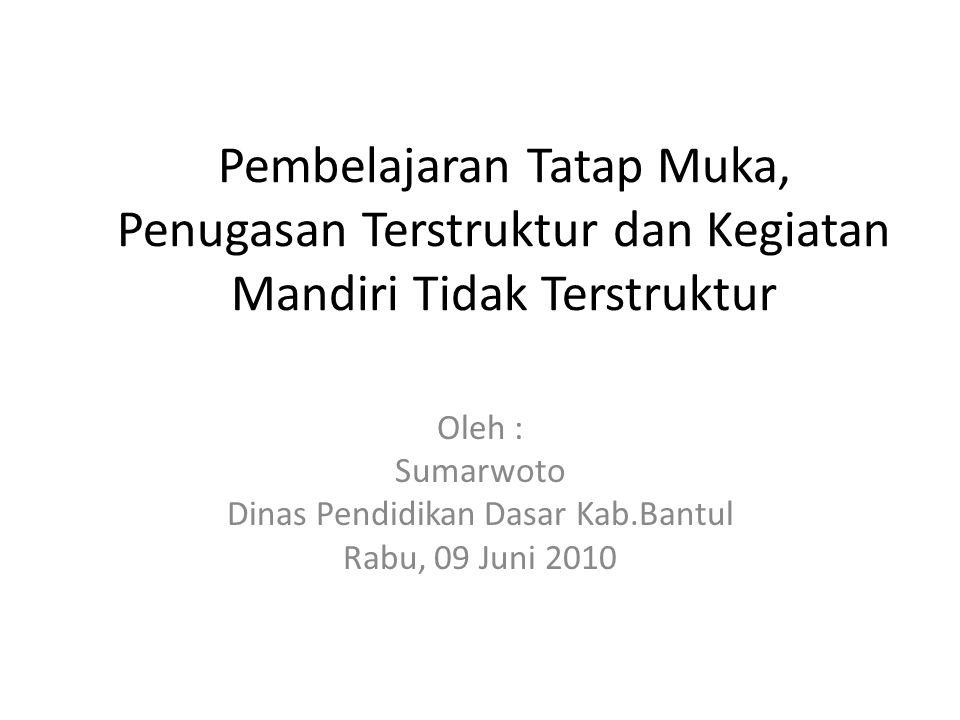 Oleh : Sumarwoto Dinas Pendidikan Dasar Kab.Bantul Rabu, 09 Juni 2010