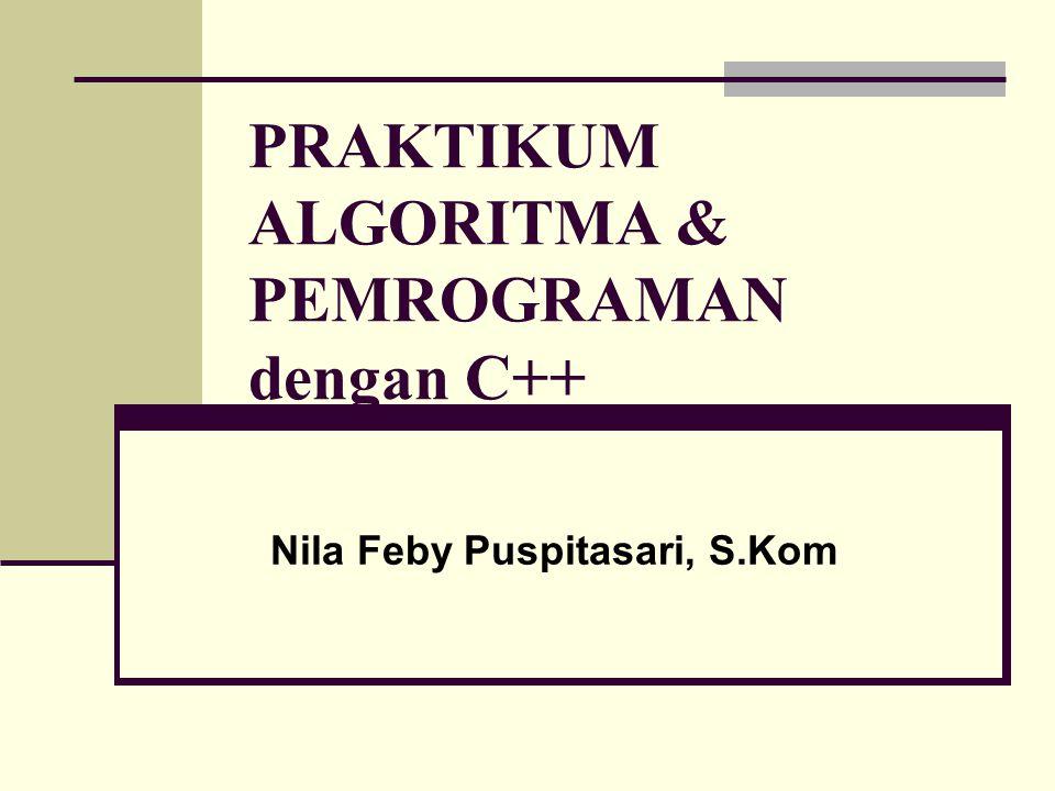 PRAKTIKUM ALGORITMA & PEMROGRAMAN dengan C++