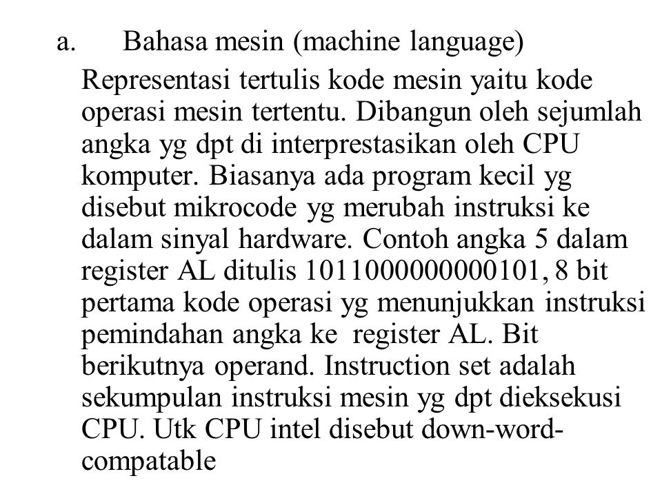 a. Bahasa mesin (machine language)