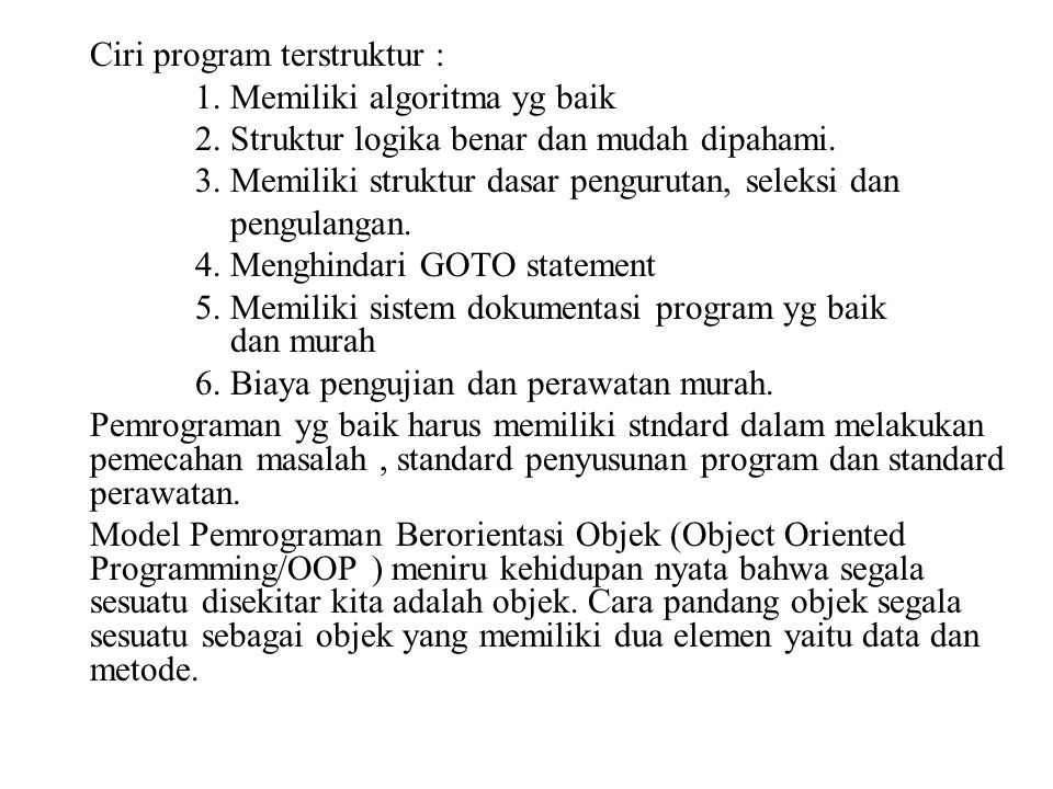 Ciri program terstruktur :