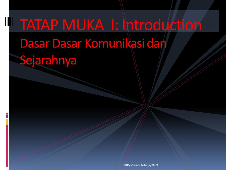 TATAP MUKA I: Introduction Dasar Dasar Komunikasi dan Sejarahnya