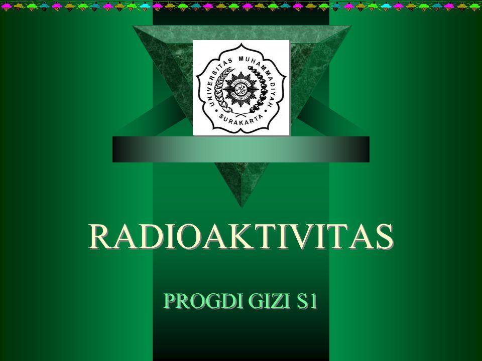 RADIOAKTIVITAS PROGDI GIZI S1
