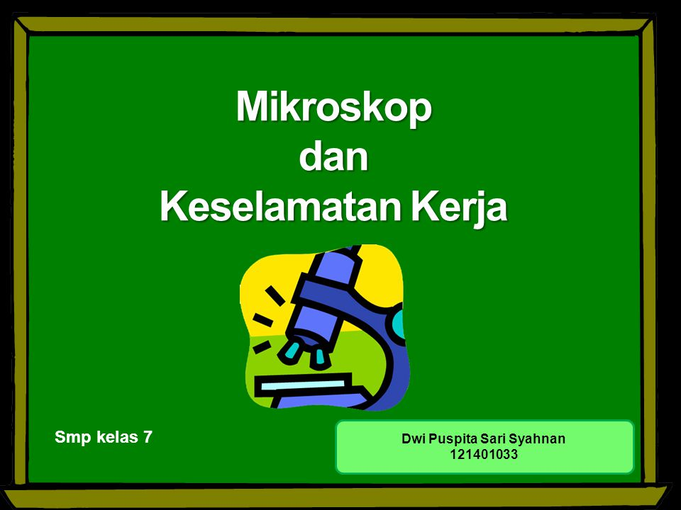 Mikroskop dan Keselamatan Kerja