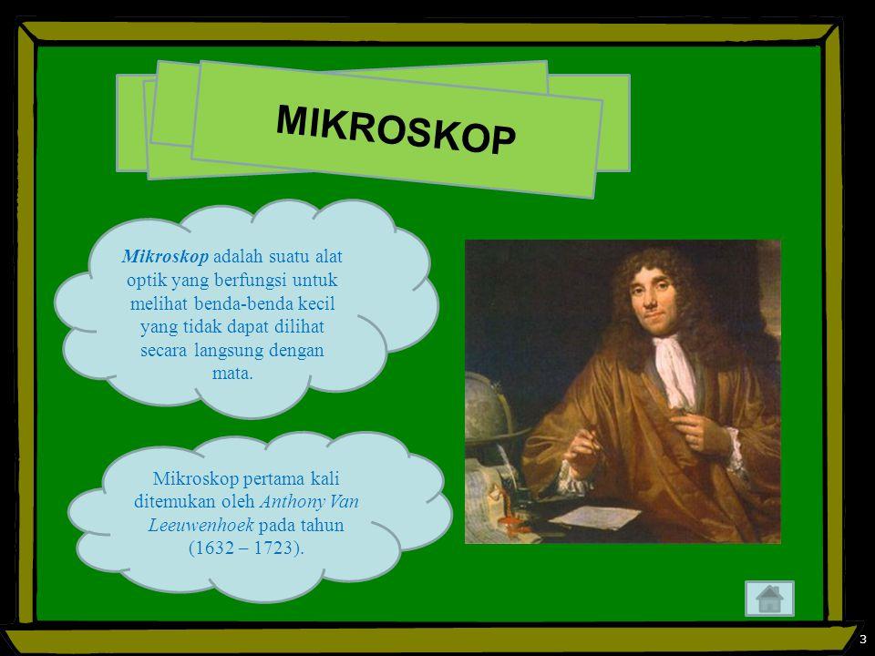 MIKROSKOP Mikroskop adalah suatu alat optik yang berfungsi untuk melihat benda-benda kecil yang tidak dapat dilihat secara langsung dengan mata.