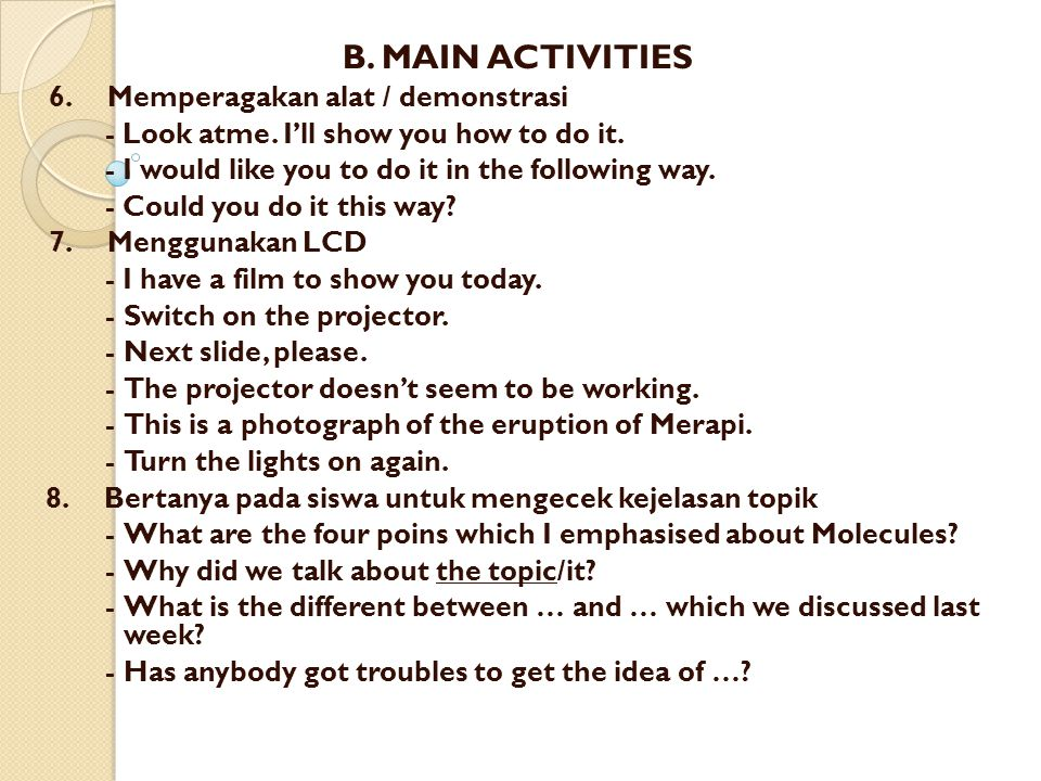 B. MAIN ACTIVITIES 6. Memperagakan alat / demonstrasi