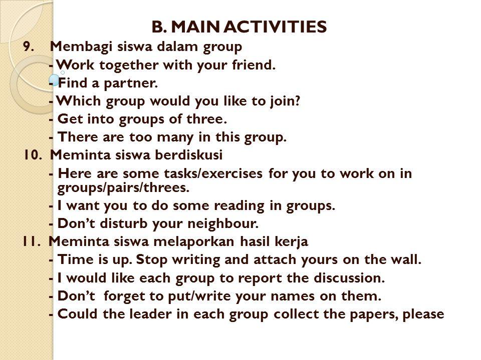 B. MAIN ACTIVITIES 9. Membagi siswa dalam group